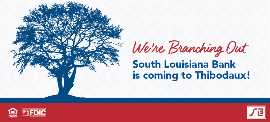 South Louisiana Bank is coming to Thibodaux!